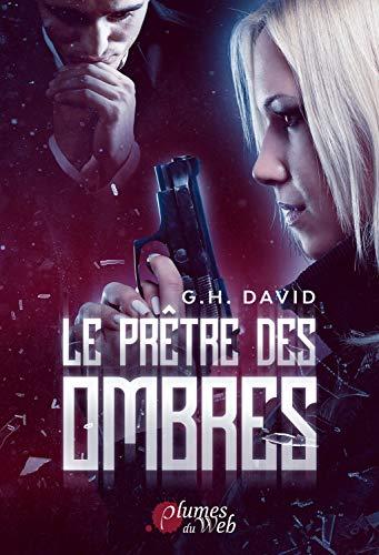 LE PRÊTRE DES OMBRES – GH DAVID (Éditions Plumes du Web)